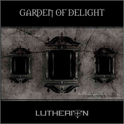 GARDEN OF DELIGHT - Lutherion (rediscovered)