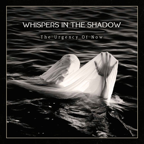 WHISPERS IN THE SHADOW - The Urgency Of Now