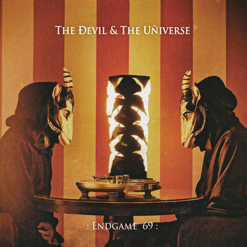 THE DEVIL & THE UNIVERSE - Endgame 69